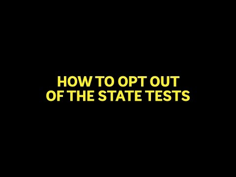 How To Opt Out of the State Tests!