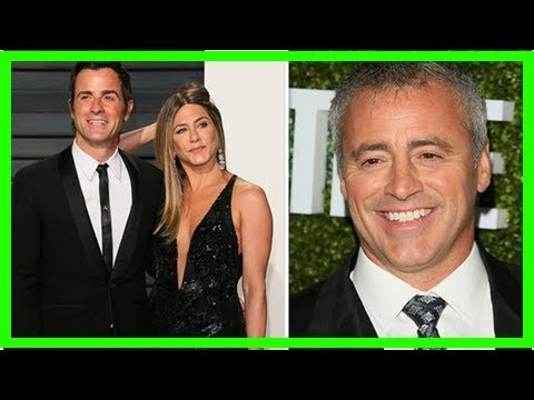 Jennifer Aniston and Justin Theroux: Friends' Matt LeBlanc says 'she's fine' amid split