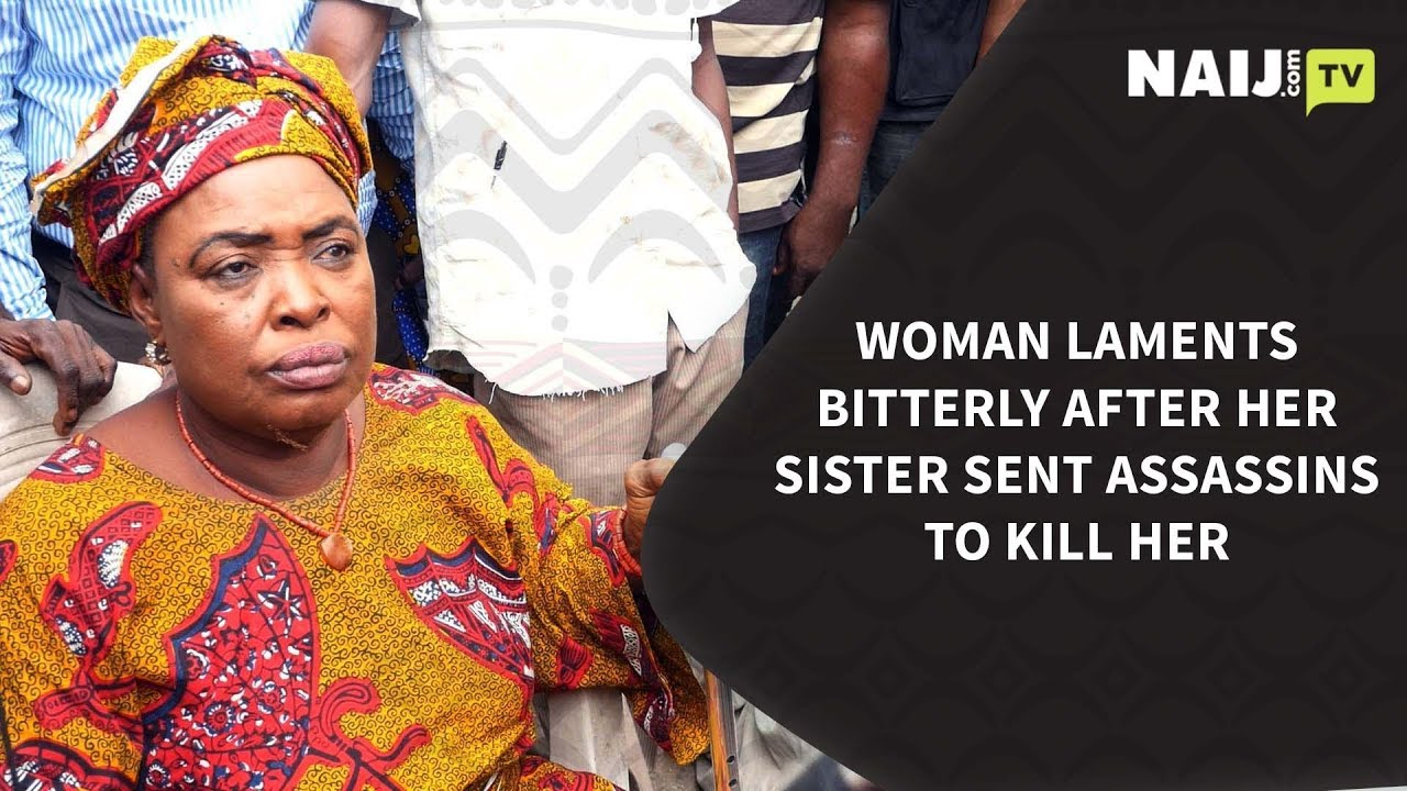 Nigeria Latest News: Woman Laments Bitterly After her Sister Sent Assassins to Kill Her | Legit TV