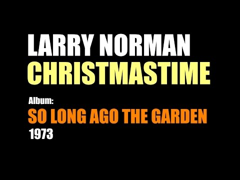 Larry Norman - Christmastime - [1973]