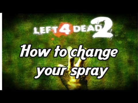Left 4 Dead 2: How To Change Your Spray