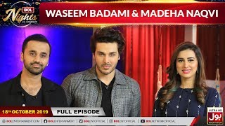 Waseem Badami & Madiha Naqvi In BOL Nights With Ahsan Khan | 18th October 2019 | BOL Entertainment