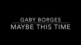 Gaby Borges - Maybe this Time - AVAILABLE NOW