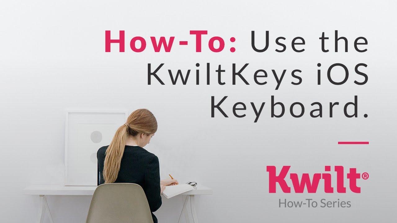 How-To: Use KwiltKeys iOS Keyboard