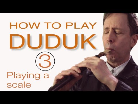 HOW TO PLAY DUDUK  3 : Playing a scale
