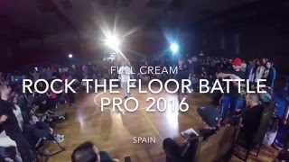 Full Cream - Rock the Floor Battle Pro 2016 Bgirl Terra (Soul Mavericks) vs YoYo Fresh Top 16