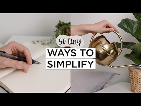 50 TINY Ways To SIMPLIFY Your Life