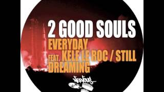 2 Good Souls - Everyday feat. Kele Le Roc
