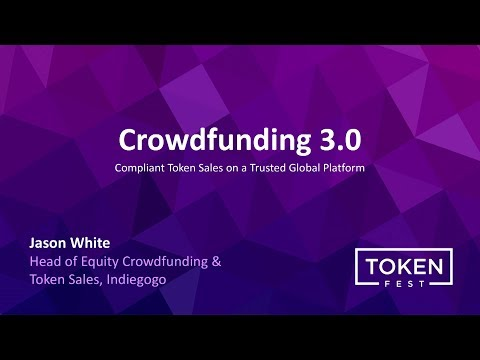 Jason White - Crowdfunding 3.0: Compliant Token Sales on a Trusted Global Platform