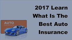 2017 Learn What Is The Best Auto Insurance Organisation You May Sign On With