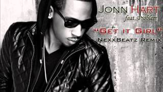 Jonn Hart feat Problem - Get it Girl (NexxBeatz Remix)