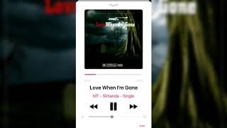 MT - Love When I'm Gone (Official Audio)
