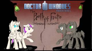 Doctor Whooves Adventures[Episode 7]: Bells of Fate