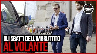 Il Milanese Imbruttito - GLI SBATTI dell'Imbruttito AL VOLANTE