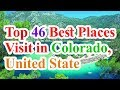 colorado tourist attractions, top 46 Best Places to Visit in Colorado