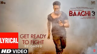 LYRICAL: Get Ready to Fight Reloaded | Baaghi 3 |Tiger Shroff, Shraddha Kapoor | Pranaay,Siddharth B