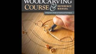 Home Book Summary: Chris Pyes Woodcarving Course  Reference Manual: A Beginners Guide To Tradi...