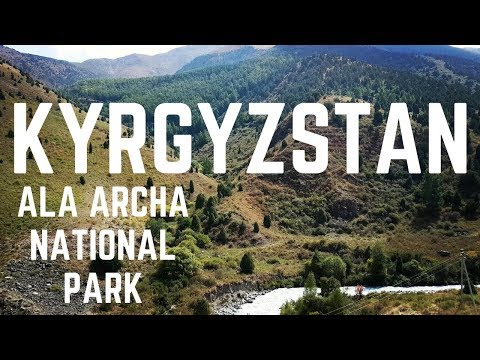 ALA ARCHA NATIONAL PARK | KYRGYZSTAN THINGS TO DO | FIRST WORLD TRAVELLER