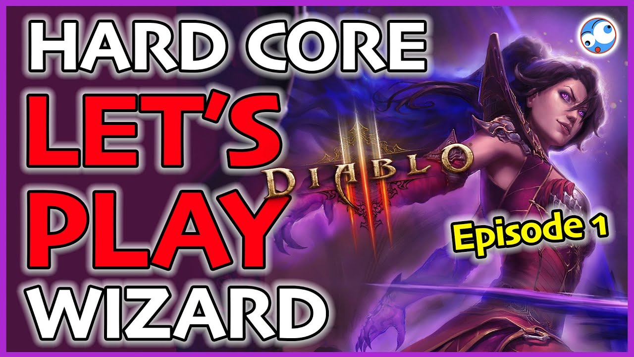 Season 21 Hardcore SSF Wizard Let's Play Episode 1 (Diablo 3)