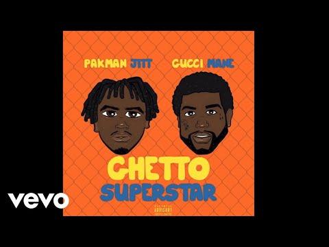 Pakman Jitt - Ghetto Superstar (Audio) ft. Gucci Mane