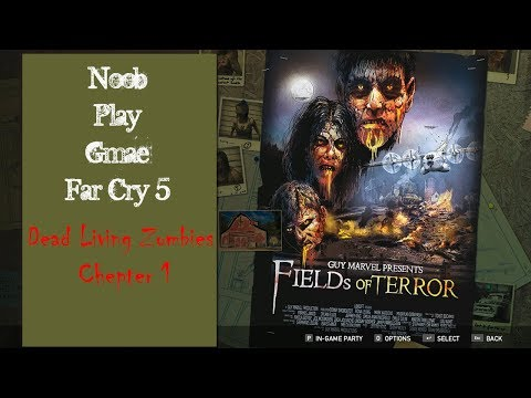 (Noob play game)Far Cry 5 - Dead Living Zombies 1 |