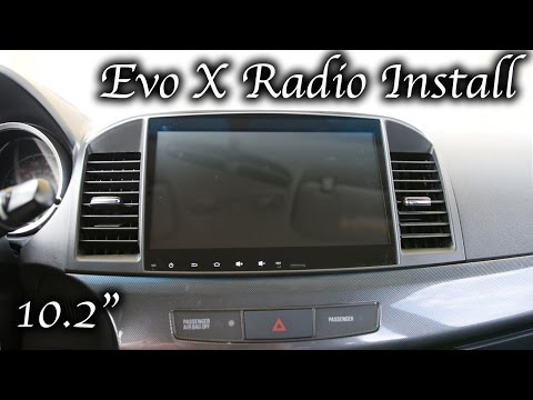 HOW TO: MITSUBISHI EVO X AFTERMARKET RADIO INSTALL | 10.2