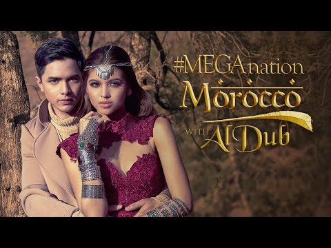MEGANation Morocco with AlDub