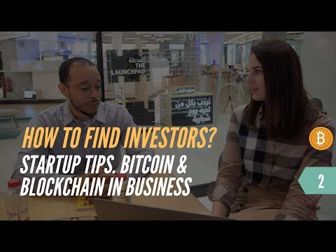 Cryptocurrency & Blockchain In Business. How To Find Investors? Startups Tips