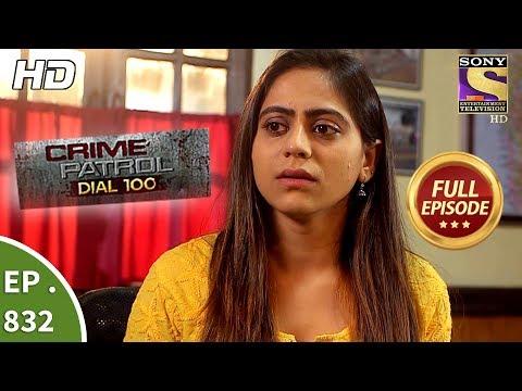 Crime Patrol Dial 100 – Ep 832 – Full Episode – 31st July, 2018