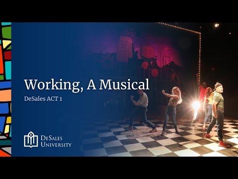 DeSales Act 1 Presents - Working, a Musical