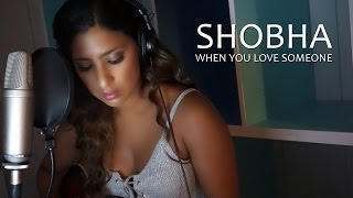 James TW - When You Love Someone (Cover by Shobha)