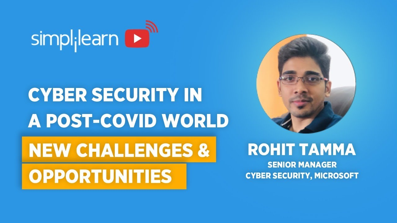 Cyber Security In A Post-Covid World | Cyber Security Challenges And Opportunities