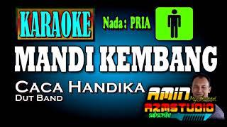 MANDI KEMBANG || Caca Handika || KARAOEK Nada PRIA
