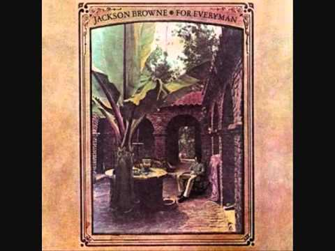 Jackson Browne- For Everyman (album version)