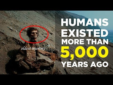 10 Proofs that Show Humans Existed More Than 5,000 Years Ago