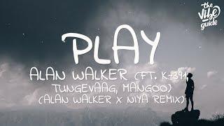 Download Alan Walker - Play (Lyrics) ft. K-391, Tungevaag, Mangoo (Alan Walker x Niya Remix)