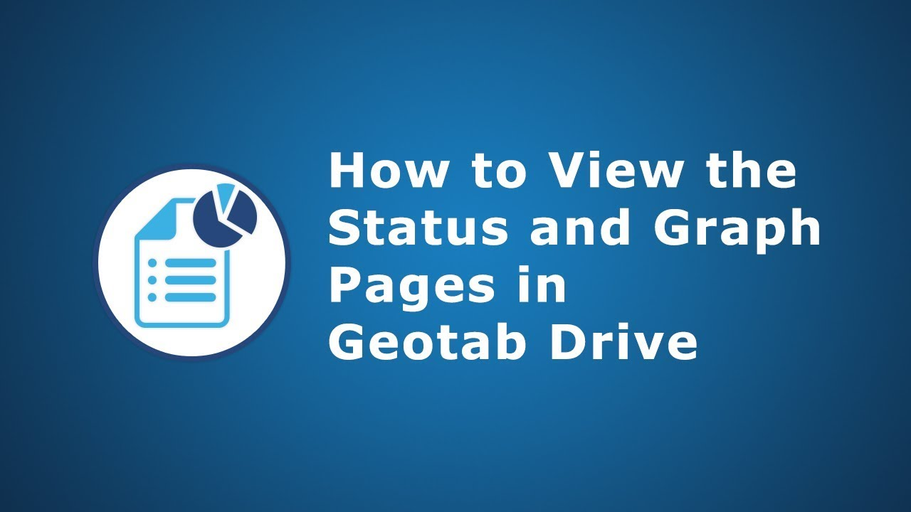 How to View the Status & Graph Pages | Geotab Drive