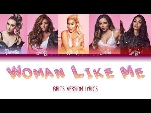 Little Mix – Woman Like Me ft. Nicki Minaj ( BRITS version)