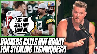 Pat McAfee Reacts Aaron Rodgers Accuses Tom Brady Of Stealing Techniques