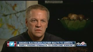 Amanda Blackburn's father reacts to arrests