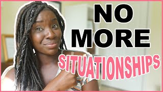 HOW TO END A SITUATIONSHIP AND MOVE ON | Dating Advice | Relationship Tips