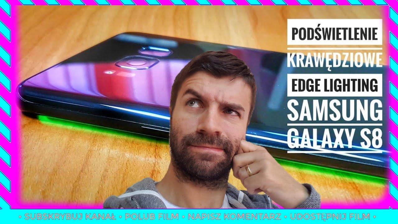 Galaxy S8 Plus Podwietlenie Krawdziowe Edge Lighting ...