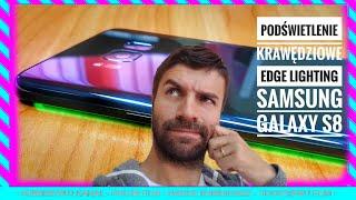 Galaxy S8 Plus Podświetlenie Krawędziowe Edge Lighting [4K] | ForumWiedzy.pl