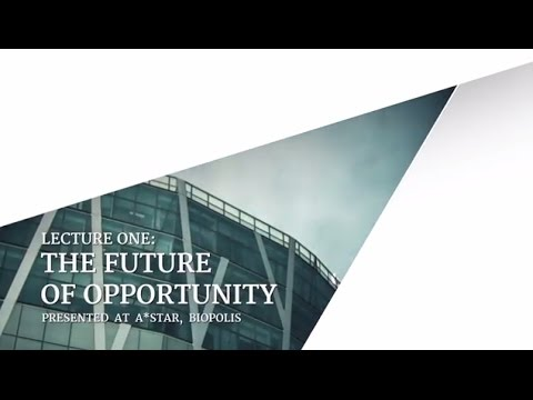 """The Future of Opportunity""-The Post LKY Singapore Lectures #1"