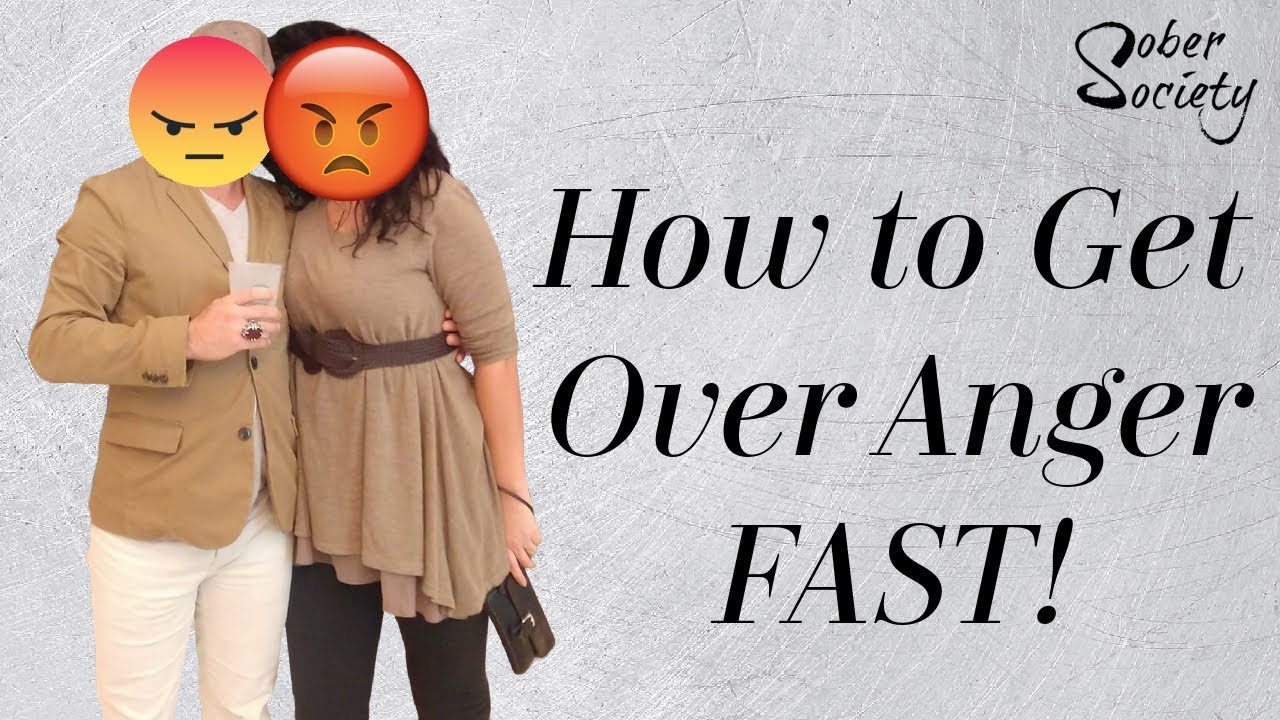 How To Get Over Anger Fast