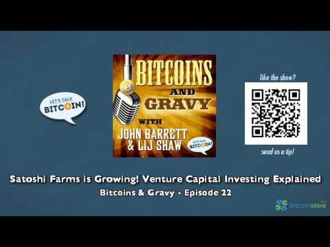 Satoshi Farms is Growing! Venture Capital Investing Explained - Bitcoins & Gravy Episode 22