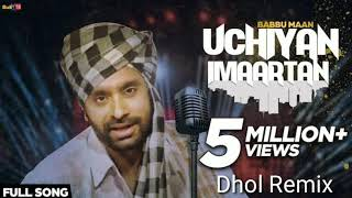 Uchiyan Imaartan Dhol Remix Babbu Maan Ft Jagmeet Lahoria Production