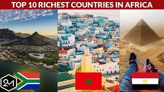 Top 10 Richest Countries In Africa In GDP 2019
