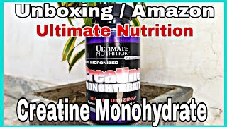 ultimate nutrition CREATINE MONOHYDRATE/ cheapest / best creatine unboxing.