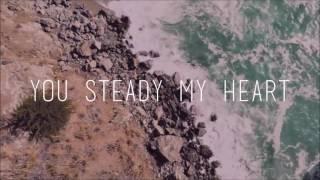 Kari Jobe - Steady My Heart (Lyrics)